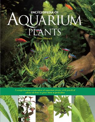 Encyclopedia of Aquarium Plants By Hiscock, Peter